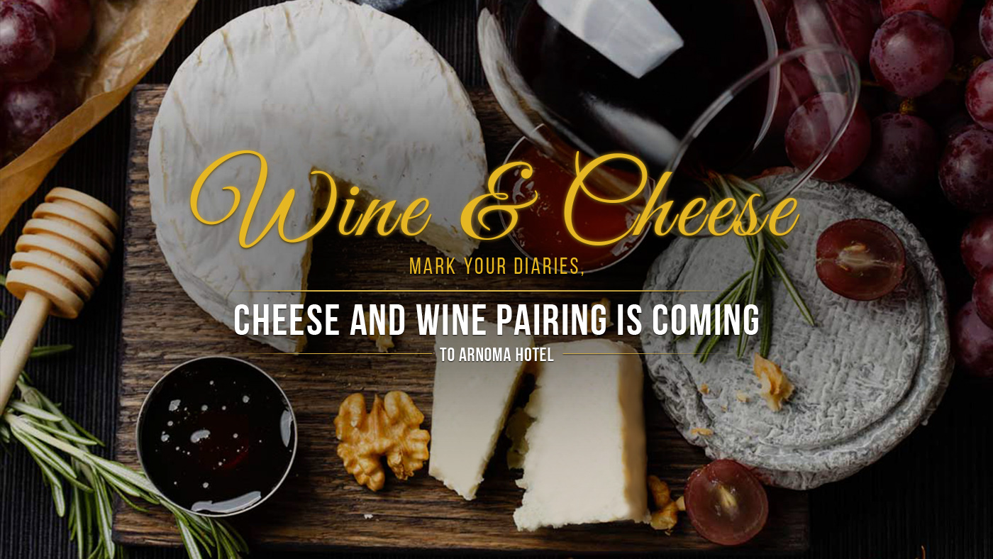 Wine & Cheese - ARNOMA GRAND HOTEL BANGKOK